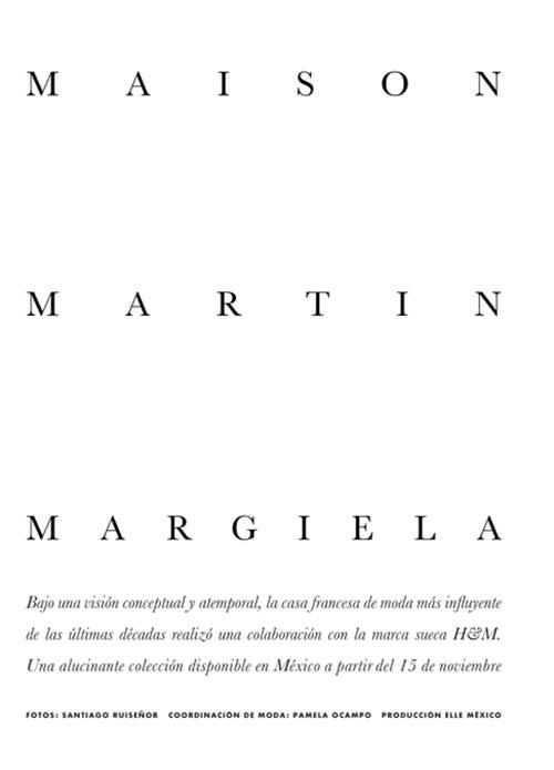 mmm1 Santiago Ruiseñor  Lenses Maison Martin Margiela x H&M for Elle Mexico December 2012